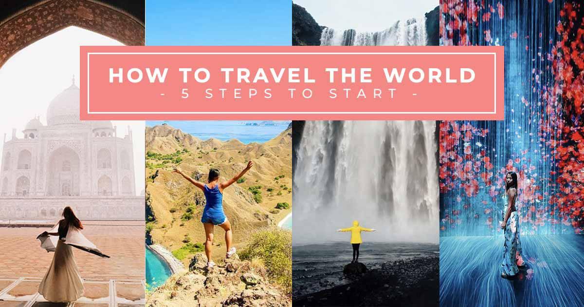 如何环游世界:5个开始的步骤(提示和技巧)