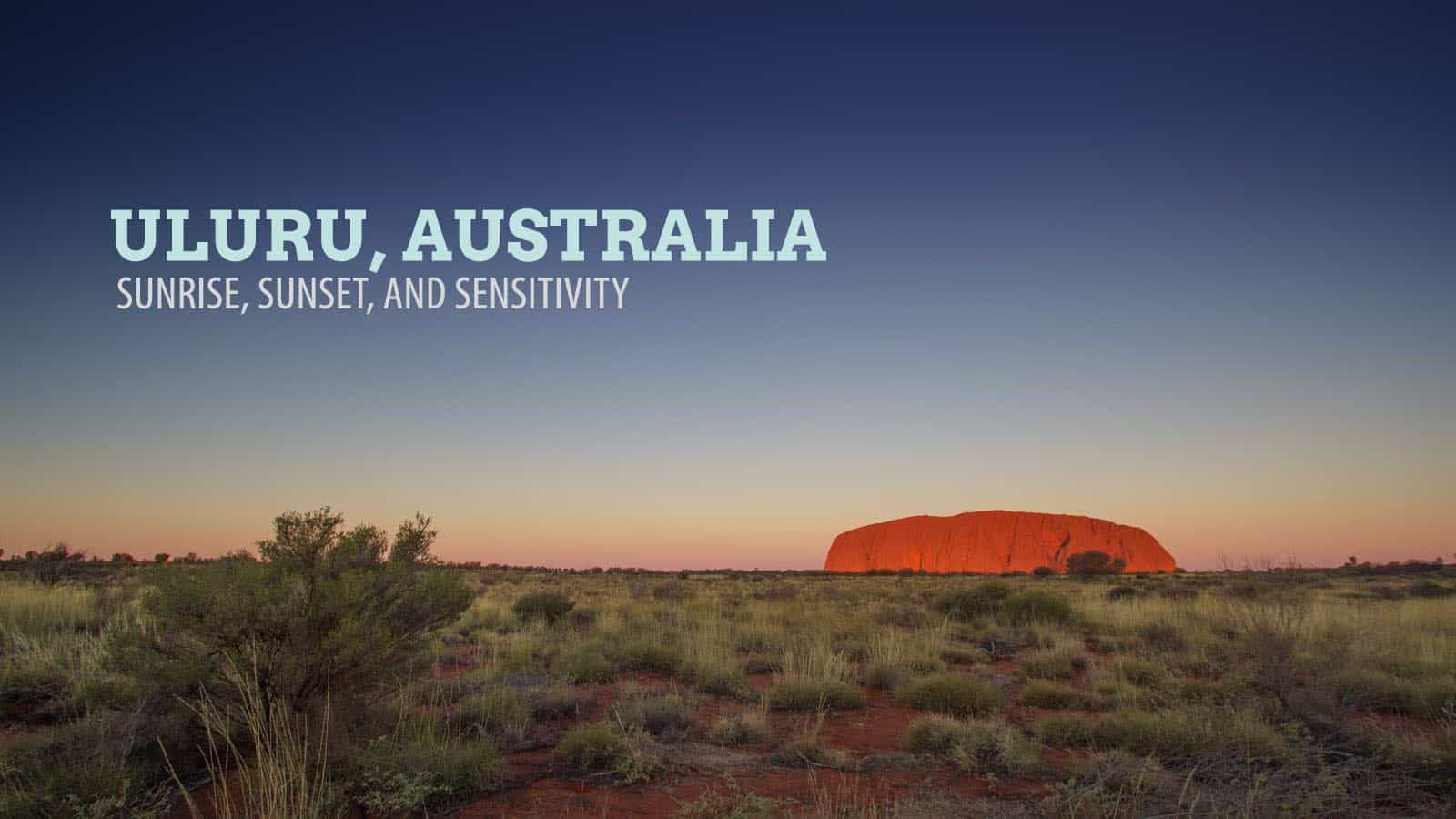 乌鲁鲁,澳大利亚。日落、日出和敏感度   穷游者的行程博客