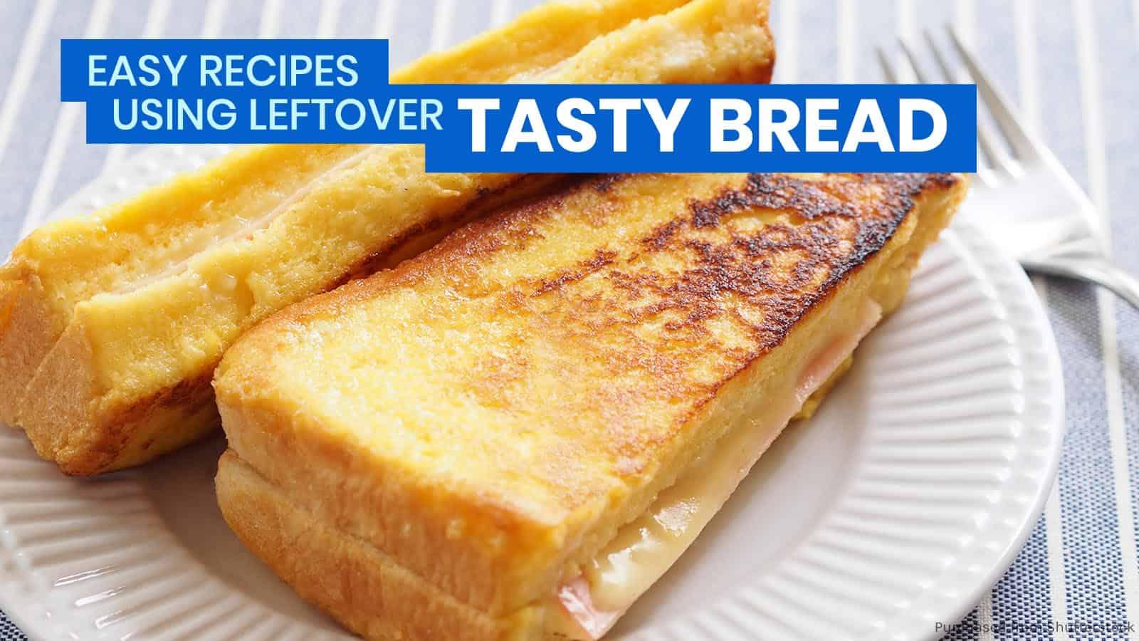 10个使用剩余美味面包的简易食谱 (YouTube汇编)   穷游者的行程安排博客