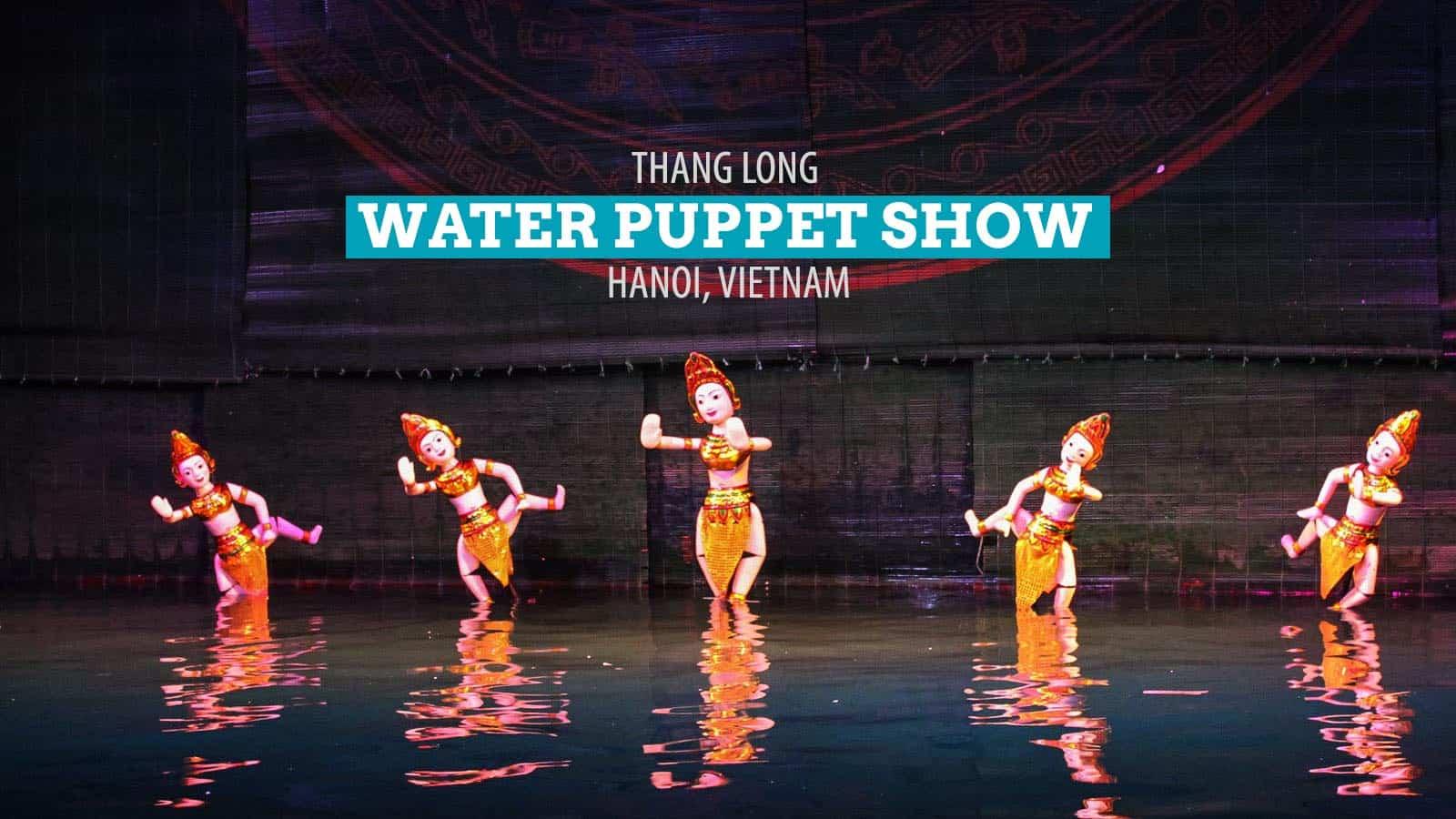 越南河内的唐龙水偶表演   穷游者的行程博客