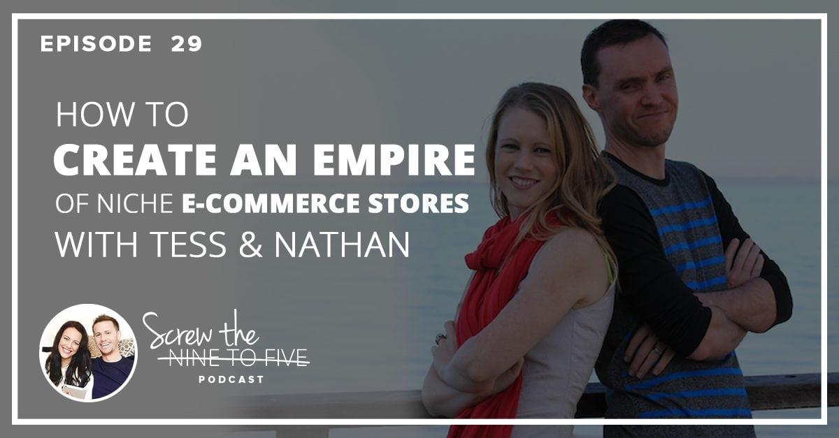 与Tess和Nathan一起创建一个利基电子商务商店的帝国