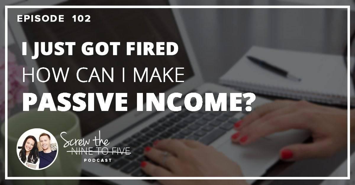 Josh & Jill: Help!我刚刚被解雇了,我怎样才能赚取被动收入?