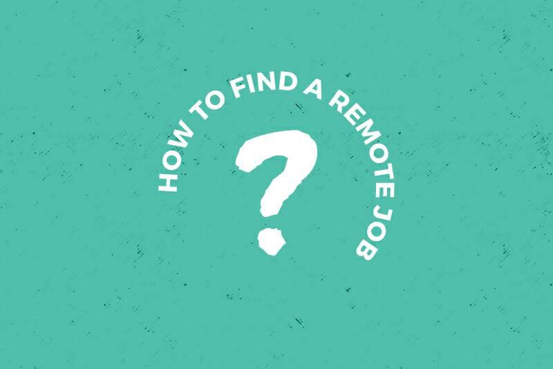 如何找到一份远程工作:完整的指南