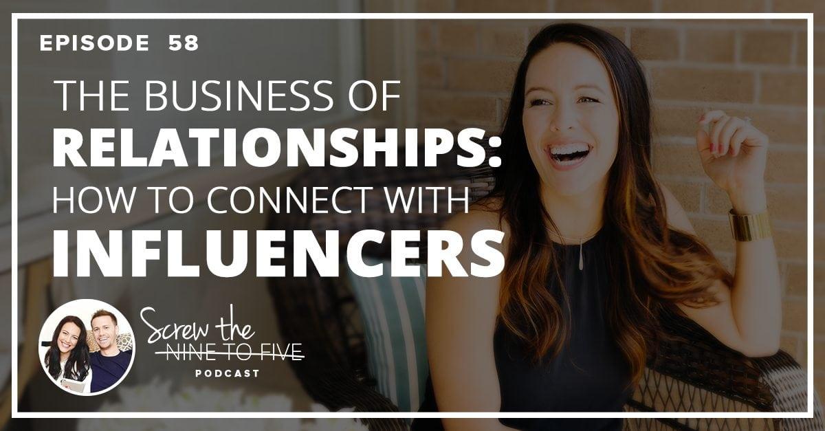 关系的生意。如何与影响者建立联系